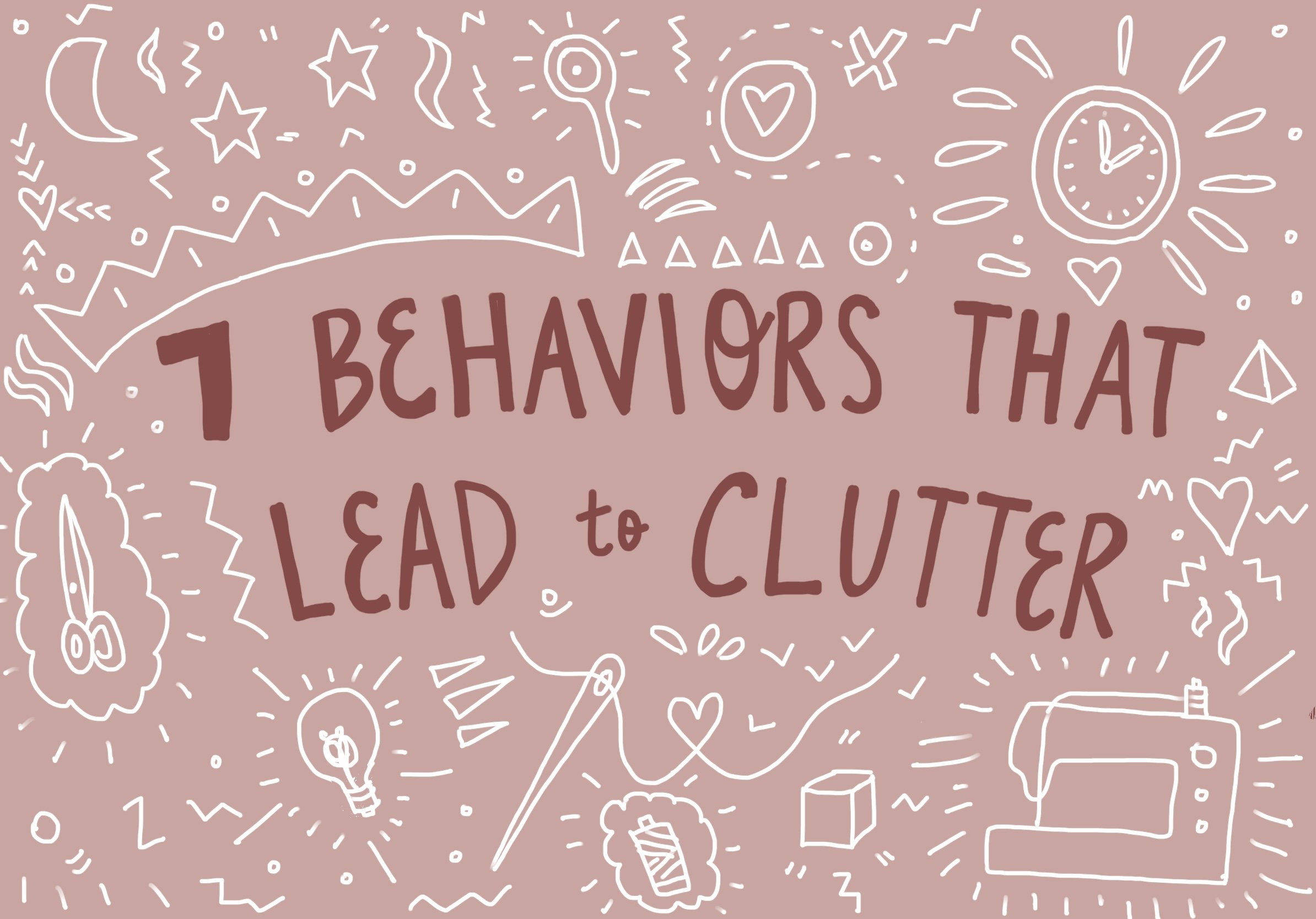 7 behaviors that lead to clutter feelgood fibers Nadia arbach