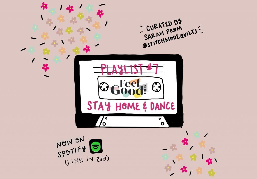 Stay Home And Dance Playlist by Sarah of Stitch Mode Quilts for FeelGood Fibers