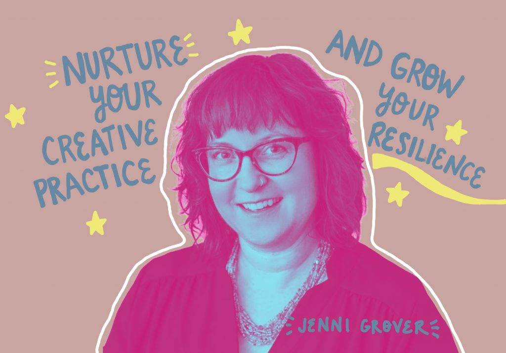 Nurture Your Creative Practice and Grow Your Resilience with Jenni Grover for feelgood Fibers