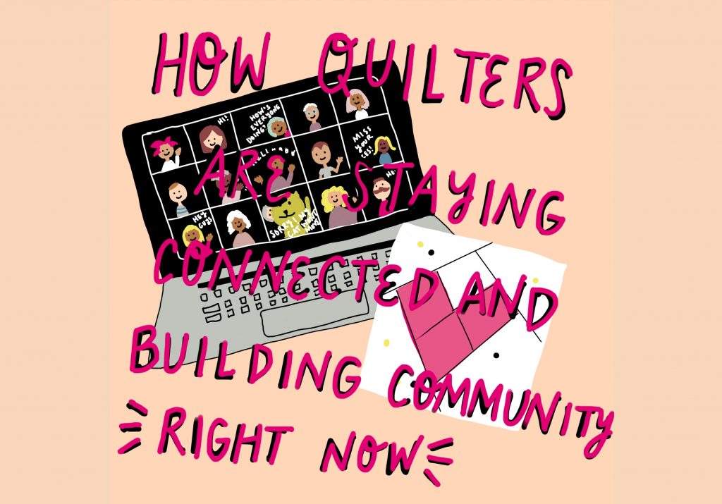 How Quilters are Staying Connected and Building Community Right Now