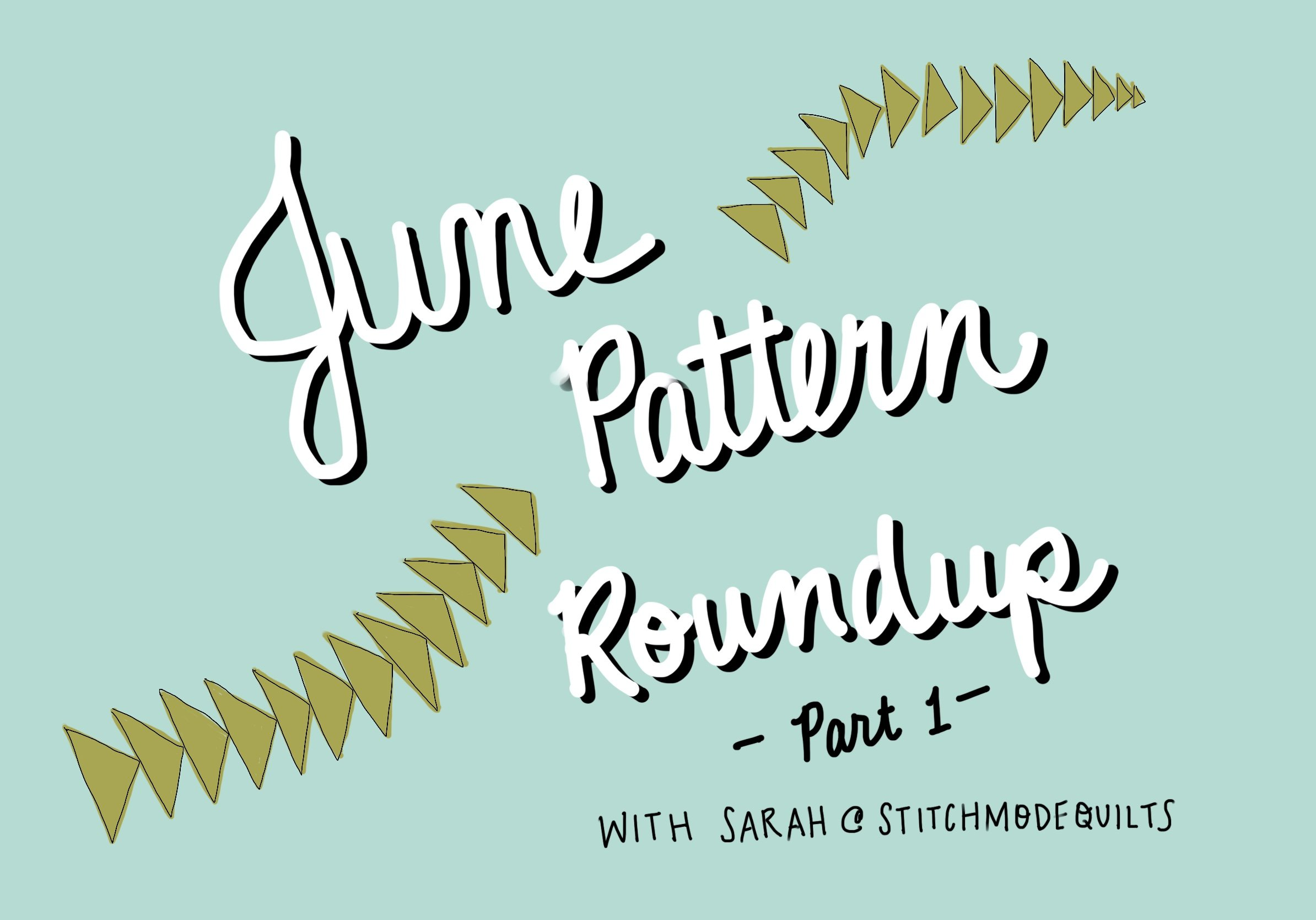 June Pattern Roundup Part 1 on FeelGood Fibers with Sarah of Stitch Mode Quilts